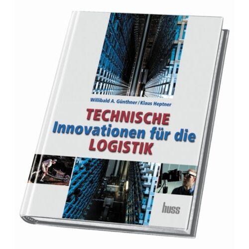 Günthner, Willibald A. - Technische Innovationen für die Logistik - Preis vom 05.09.2020 04:49:05 h