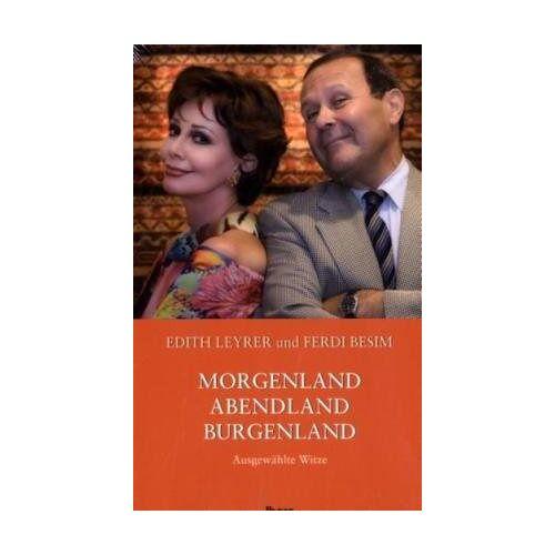 Edith Leyrer - Morgenland – Abendland – Burgenland: Ausgewählte Witze - Preis vom 30.10.2020 05:57:41 h