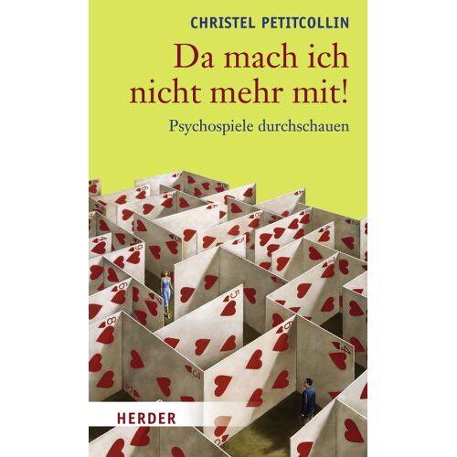 Christel Petitcollin - Da mach ich nicht mehr mit!: Psychospiele durchschauen - Preis vom 18.04.2021 04:52:10 h