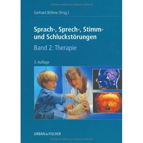 Gerhard Böhme - Sprach-, Sprech-, Stimm- und Schluckstörungen, 2 Bde., Bd.2, Therapie - Preis vom 05.05.2021 04:54:13 h