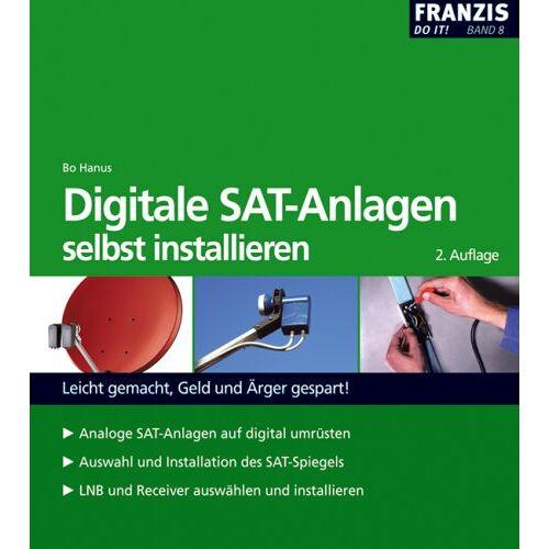 Bo Hanus - Digitale Sat-Anlagen: selbst installieren - Preis vom 16.04.2021 04:54:32 h