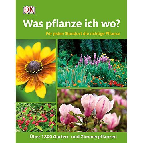 Roy Lancaster - Was pflanze ich wo?: Für jeden Standort die richtige Pflanze. Über 1.800 Garten- und Zimmerpflanzen - Preis vom 27.02.2021 06:04:24 h