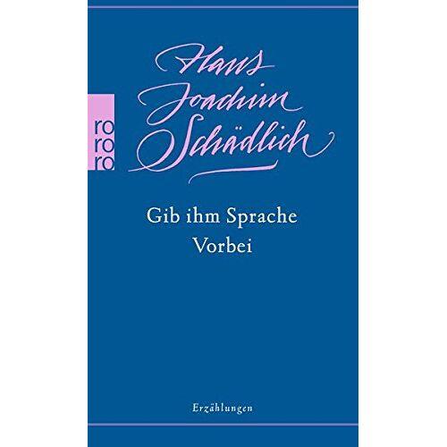 Schädlich, Hans Joachim - Gib ihm Sprache / Vorbei (Schädlich: Gesammelte Werke, Band 8) - Preis vom 20.10.2020 04:55:35 h