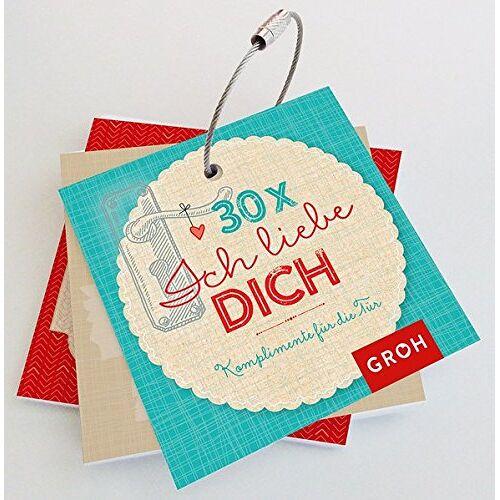 Joachim Groh - 30 x Ich liebe dich: Komplimente für die Tür - Preis vom 13.05.2021 04:51:36 h