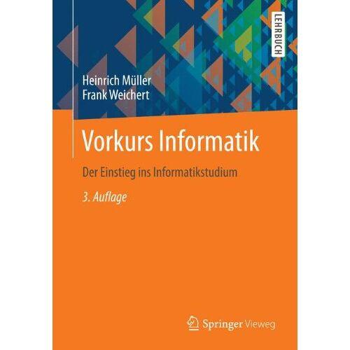 Heinrich Müller - Vorkurs Informatik: Der Einstieg ins Informatikstudium - Preis vom 21.04.2021 04:48:01 h