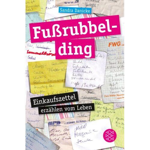 Sandra Danicke - Fußrubbelding: Einkaufszettel erzählen vom Leben - Preis vom 20.10.2020 04:55:35 h