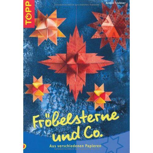 Armin Täubner - Fröbelsterne & Co: Aus verschiedenen Papieren - Preis vom 20.10.2020 04:55:35 h