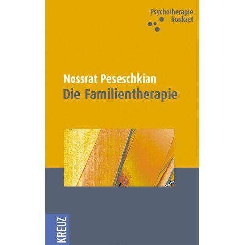 Nossrat Peseschkian - Die Familientherapie: Eine praktische Orientierungshilfe! - Preis vom 23.10.2020 04:53:05 h