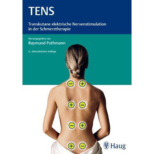 Raymund Pothmann - TENS: Transkutane elektrische Nervenstimulation in der Schmerztherapie - Preis vom 15.05.2021 04:43:31 h