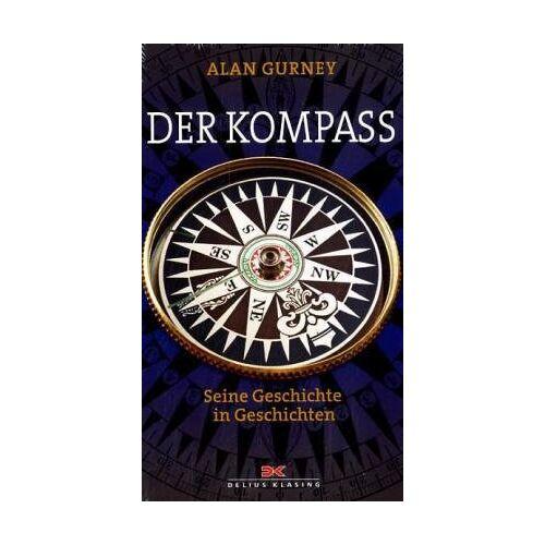 Alan Gurney - Der Kompass: Seine Geschichte in Geschichten - Preis vom 16.05.2021 04:43:40 h