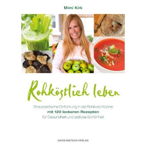Kirk Rohköstlich leben - Leckere Rohkost-Rezepte für Gesundheit und zeitlose Schönheit - Preis vom 14.05.2021 04:51:20 h