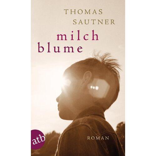 Thomas Sautner - Milchblume: Roman - Preis vom 03.09.2020 04:54:11 h