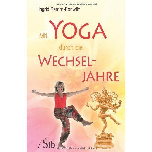 Ingrid Ramm-Bonwitt - Mit Yoga durch die Wechseljahre - Preis vom 05.09.2020 04:49:05 h