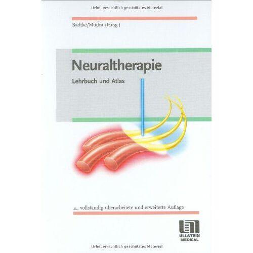 Gernot Badtke - Neuraltherapie: Lehrbuch und Atlas - Preis vom 24.02.2021 06:00:20 h