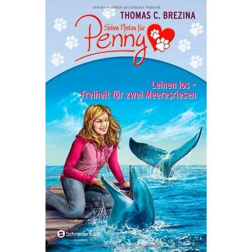 Brezina, Thomas C. - Sieben Pfoten für Penny: Leinen los - Freiheit für zwei Meeresriesen - Preis vom 19.01.2021 06:03:31 h