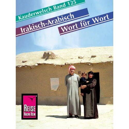 Heiner Walther - Kauderwelsch, Irakisch-Arabisch Wort für Wort - Preis vom 14.05.2021 04:51:20 h