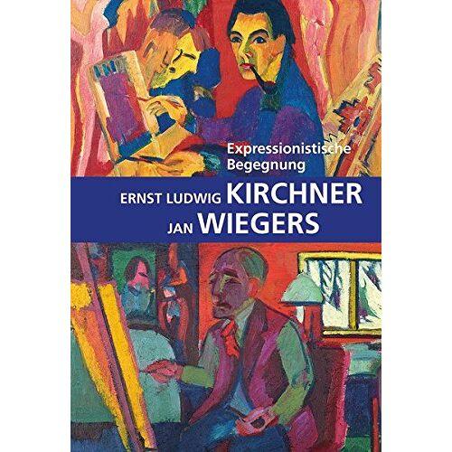 Staatliches Museum Schwerin/Ludwigslust/Güstrow - Expressionistische Begegnung: Ernst Ludwig Kirchner - Jan Wiegers - Preis vom 28.02.2021 06:03:40 h