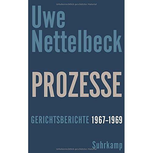 Uwe Nettelbeck - Prozesse: Gerichtsberichte 1967-1969 - Preis vom 26.01.2020 05:58:29 h