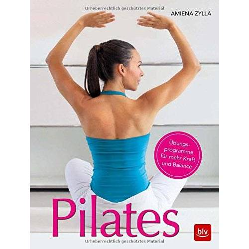 Amiena Zylla-Schwarz - Pilates: Übungsprogramme für mehr Kraft und Balance - Preis vom 28.03.2020 05:56:53 h