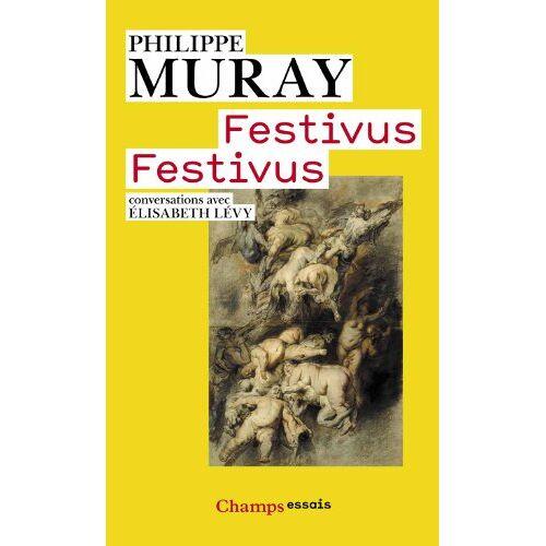 Philippe Muray - Festivus Festivus - Preis vom 14.05.2021 04:51:20 h