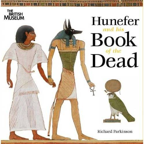 Richard Parkinson - Hunefer and His Book of the Dead - Preis vom 05.09.2020 04:49:05 h
