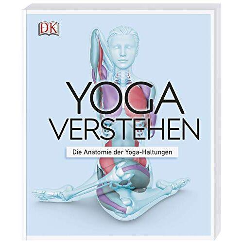 Ann Swanson - Yoga verstehen: Die Anatomie der Yoga-Haltungen - Preis vom 25.01.2020 05:58:48 h