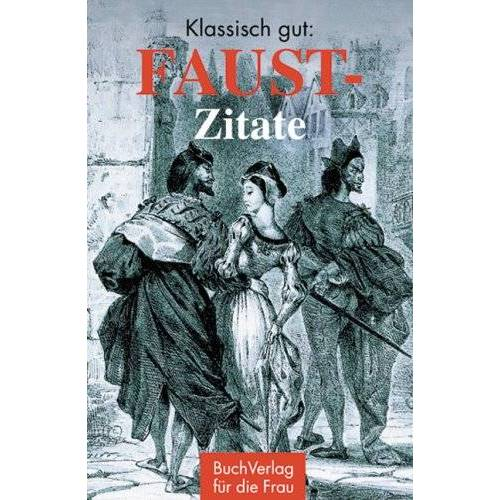 - Klassisch gut: Faust-Zitate - Preis vom 13.09.2019 05:32:03 h