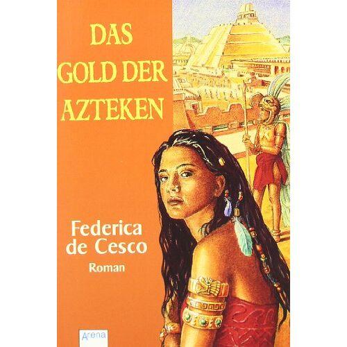 Cesco, Federica de - Das Gold der Azteken - Preis vom 18.04.2021 04:52:10 h