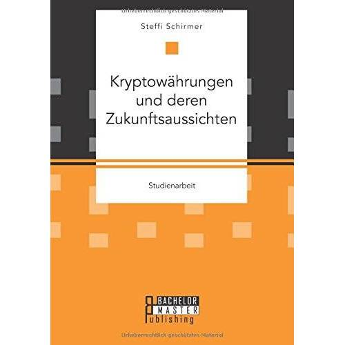 Steffi Schirmer - Kryptowährungen und deren Zukunftsaussichten - Preis vom 19.08.2019 05:56:20 h