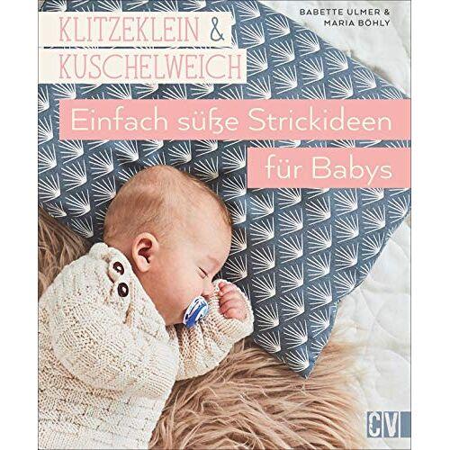 Babette Ulmer - Klitzeklein & Kuschelweich - Einfach süße Strickideen und Babykleidung für Babys in den Größen 56-92. Mit 2 Schnittmusterbögen. - Preis vom 03.12.2020 05:57:36 h