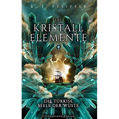 B. E. Pfeiffer - Die Kristallelemente (Band 2): Die türkise Seele der Wüste - Preis vom 13.05.2021 04:51:36 h