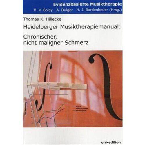 Hillecke, Thomas K - Heidelberger Musiktherapiemanual: Chronischer, nicht maligner Schmerz - Preis vom 10.05.2021 04:48:42 h