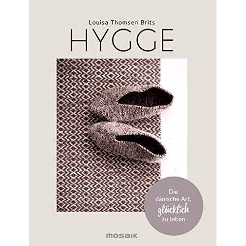 Louisa Thomsen Brits - Hygge: Die dänische Art, glücklich zu leben - Preis vom 31.03.2020 04:56:10 h