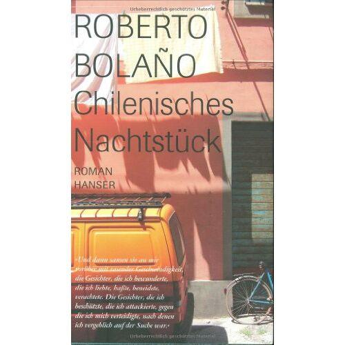 Roberto Bolaño - Chilenisches Nachtstück: Roman - Preis vom 14.04.2021 04:53:30 h