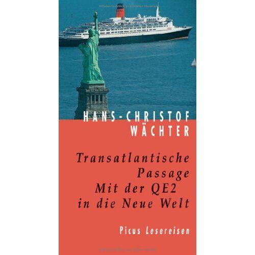 Hans-Christof Wächter - Transatlantische Passage: Mit der QE2 in die Neue Welt - Preis vom 26.02.2021 06:01:53 h