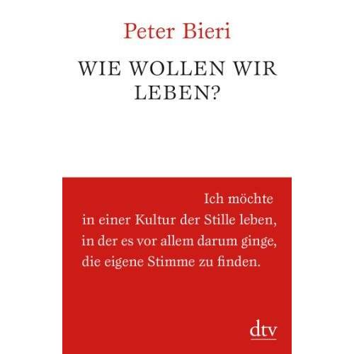 Peter Bieri - Wie wollen wir leben? - Preis vom 13.04.2021 04:49:48 h