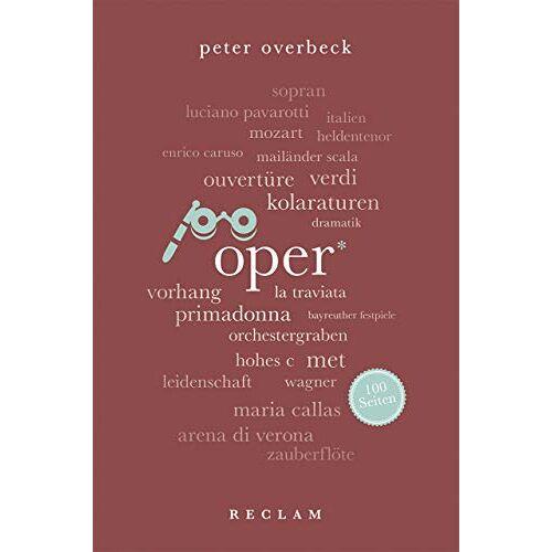 Peter Overbeck - Oper. 100 Seiten (Reclam 100 Seiten) - Preis vom 08.05.2021 04:52:27 h