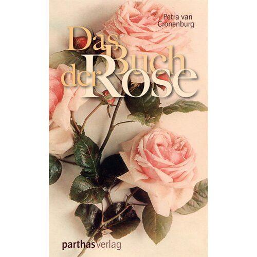 Cronenburg, Petra van - Das Buch der Rose - Preis vom 10.04.2021 04:53:14 h