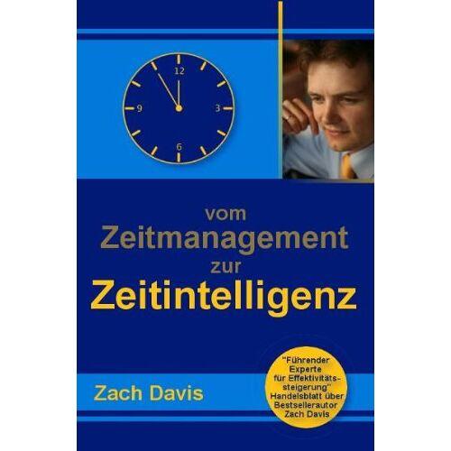 Zach Davis - Vom Zeitmanagement zur Zeitintelligenz - Preis vom 09.05.2021 04:52:39 h