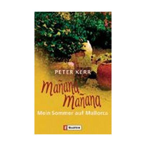 Peter Kerr - Manana Manana: Mein Sommer auf Mallorca - Preis vom 20.10.2020 04:55:35 h