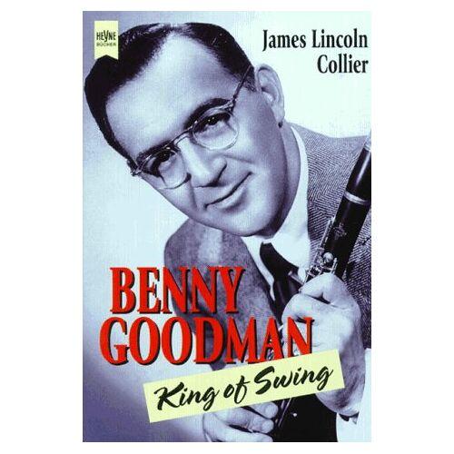 Collier, James L. - Benny Goodman. King of Swing. - Preis vom 04.09.2020 04:54:27 h