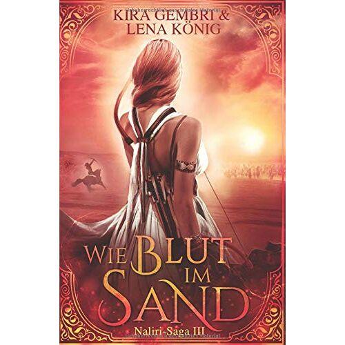 Kira Gembri - Wie Blut im Sand (Naliri-Saga, Band 3) - Preis vom 21.10.2020 04:49:09 h