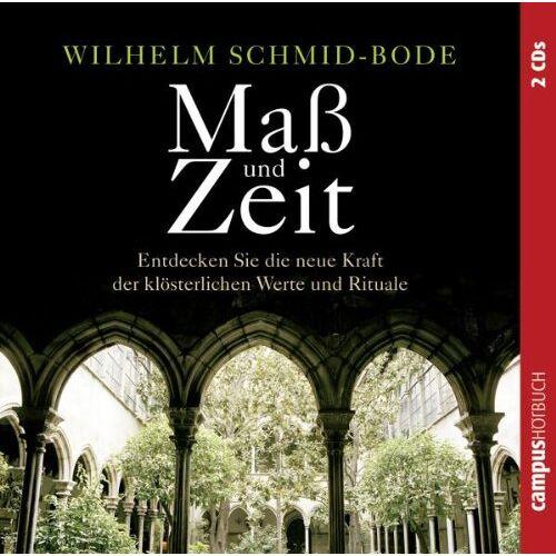 Wilhelm Schmid-Bode - Maß und Zeit: Entdecken Sie die neue Kraft der klösterlichen Werte und Rituale: Entdecken Sie die neue Kraft der alten klösterlichen Werte und Rituale. 2 CD's - Preis vom 06.09.2020 04:54:28 h