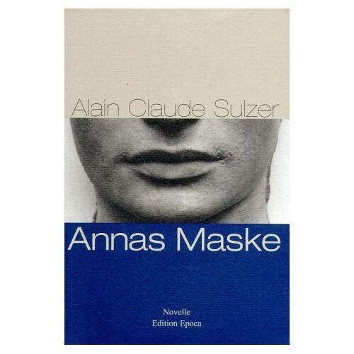 Sulzer, Alain Claude - Annas Maske - Preis vom 20.10.2020 04:55:35 h
