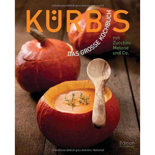- Kürbis - Das große Kochbuch mit Kürbis, Zucchini, Melonen & Co: mit Zucchini, Melonen & Co - Preis vom 14.01.2021 05:56:14 h