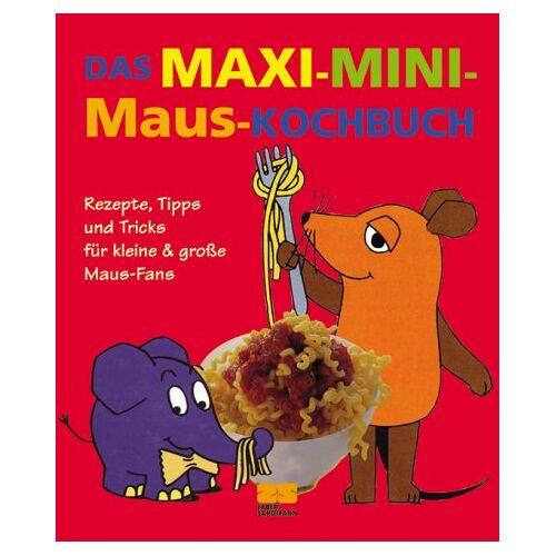 Habisreutinger, Julei M. - Das Maxi-Mini-Maus-Kochbuch - Preis vom 06.09.2020 04:54:28 h
