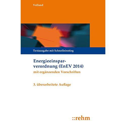 Johannes Volland - Energieeinsparverordnung (EnEV): Textausgabe mit Schnelleinstieg - Preis vom 16.04.2021 04:54:32 h