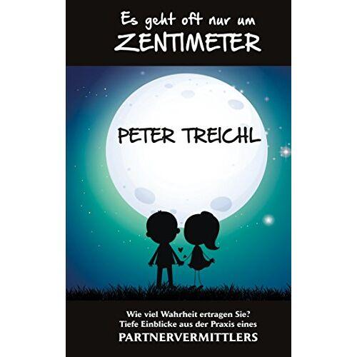 Peter Treichl - Es geht oft nur um Zentimeter - Preis vom 10.04.2021 04:53:14 h