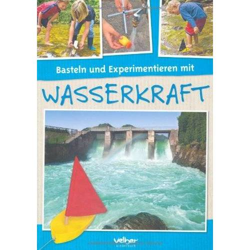 Behringer Basteln und Experimentieren mit Wasserkraft - Preis vom 09.05.2021 04:52:39 h