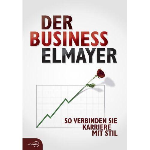 Thomas Schäfer-Elmayer - Der Business Elmayer: So verbinden Sie Karriere mit Stil - Preis vom 21.10.2020 04:49:09 h